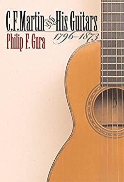 C. F. Martin and His Guitars, 1796-1873 9780807828014