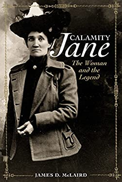 Calamity Jane: The Woman and the Legend 9780806135915