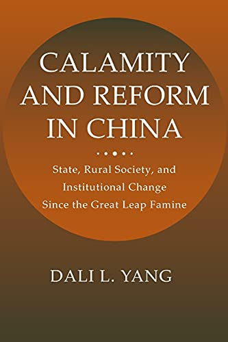 Calamity and Reform in China: State, Rural Society, and Institutional Change Since the Great Leap Famine 9780804734707
