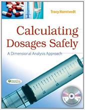 Calculating Dosages Safely: A Dimensional Analysis Approach 16459461
