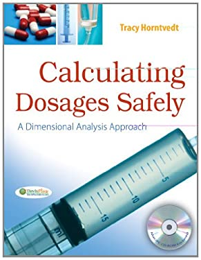 Calculating Dosages Safely: A Dimensional Analysis Approach 9780803622548