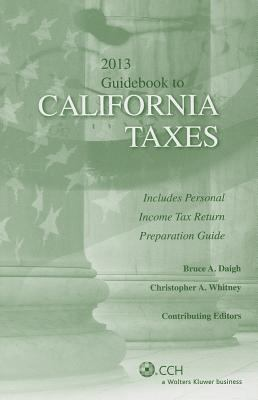 California Taxes, Guidebook to (2013) (Guidebook to California Taxes) 9780808031628