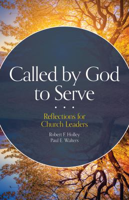 Called by God to Serve: Reflections for Church Leaders 9780806651729