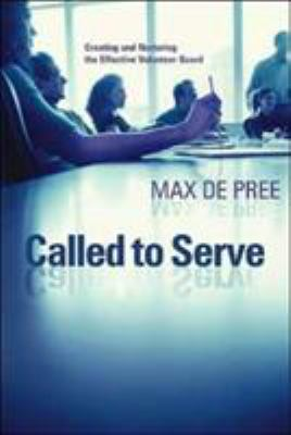Called to Serve: Creating and Nurturing the Effective Volunteer Board 9780802849229