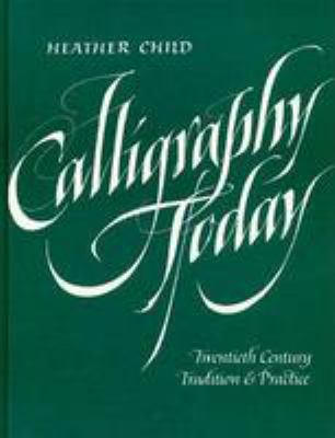 Calligraphy Today: Twentieth Century Tradition and Practice 9780800812065