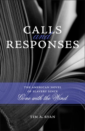 Calls and Responses: The American Novel of Slavery Since Gone with the Wind 9780807133224