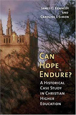 Can Hope Endure?: A Historical Case Study in Christian Higher Education 9780802828583