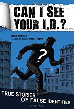 Can I See Your I.D.?: True Stories of False Identities: True Stories of False Identities 9780803733107