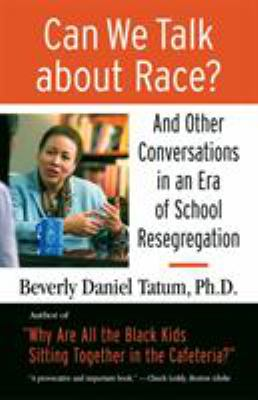 Can We Talk about Race?: And Other Conversations in an Era of School Resegregation 9780807032855