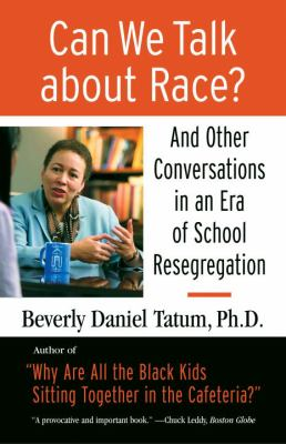 Can We Talk about Race? Large Print Edition: And Other Conversations in an Era of School Resegregation 9780807099841
