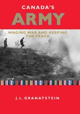 Canada's Army: Waging War and Keeping the Peace 9780802086969