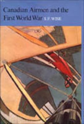 Canadian Airmen and the First World War: The Official History of the Royal Canadian Air Force, Vol. I 9780802023797