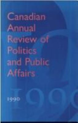 Canadian Annual Review of Politics and P: 1990 9780802041562