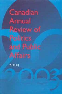 Canadian Annual Review of Politics and Public Affairs 9780802099853
