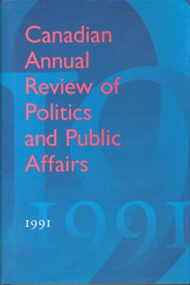 Canadian Annual Review of Politics and Public Affairs: 1991 9780802041555