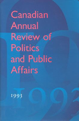 Canadian Annual Review of Politics and Public Affairs: 1993 9780802047014