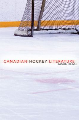 Canadian Hockey Literature: A Thematic Study 9780802099846