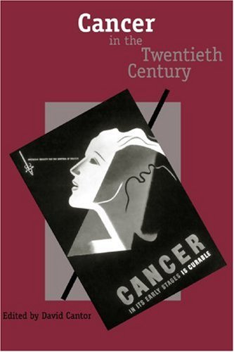 Cancer in the Twentieth Century 9780801888670