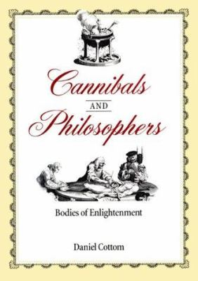 Cannibals & Philosophers: Bodies of Enlightenment 9780801865510