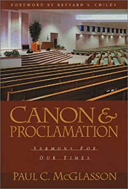 Canon and Proclamation: Sermons for Our Times 9780802847317