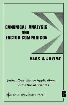 Canonical Analysis and Factor Comparison 9780803906556