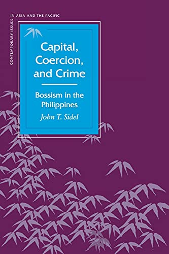 Capital, Coercion, and Crime: Bossism in the Philippines 9780804737463