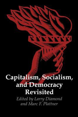 Capitalism, Socialism, and Democracy Revisited 9780801847479