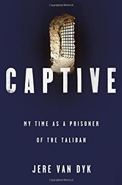 Captive: My Time as a Prisoner of the Taliban 9780805088274