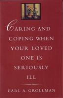 Caring & Coping When Your Loved One Is Seriously Ill
