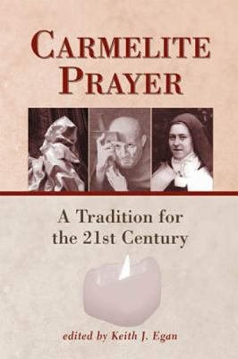 Carmelite Prayer: A Tradition for the 21st Century 9780809141937