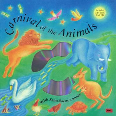Carnival of the Animals: Classical Music for Kids [With CD] 9780805061802
