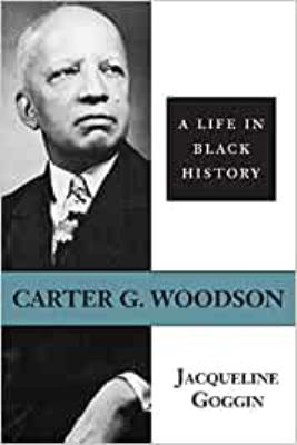 Carter G. Woodson: A Life in Black History 9780807117934