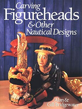 Carving Figureheads & Other Nautical Designs 9780806987064