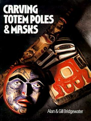 Carving Totem Poles & Masks 9780806982144