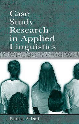 Case Study Research in Applied Linguistics 9780805823585