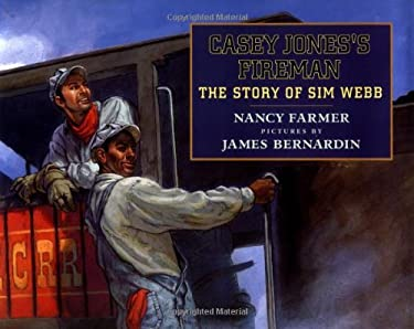 Casey Jones's Fireman: The Story of Sim Webb 9780803719293