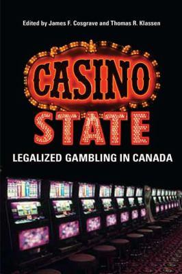 Casino State: Legalized Gambling in Canada 9780802096883