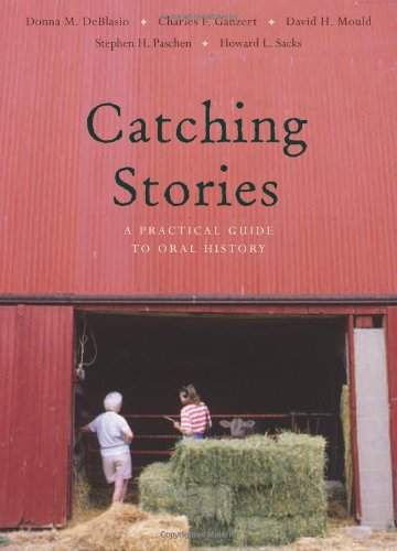 Catching Stories: A Practical Guide to Oral History 9780804011174