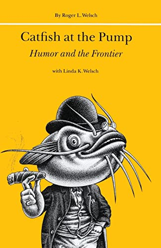 Catfish at the Pump: Humor and the Frontier 9780803297128