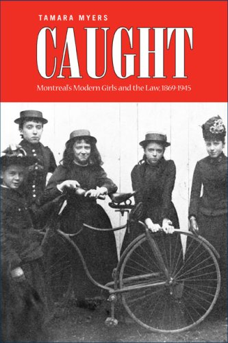Caught: Montreal's Modern Girls and the Law, 1869-1945 9780802094506