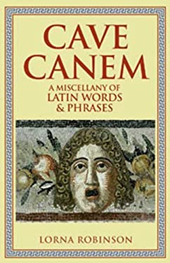 Cave Canem: A Miscellany of Latin Words & Phrases 9780802717153