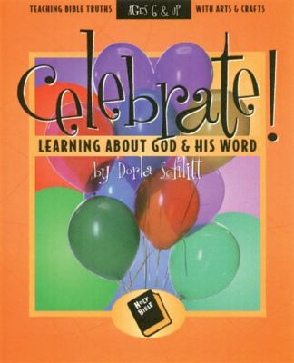 Celebrate Learning about God and His Word: Teaching Bible Truths with Arts and Crafts 9780805402469