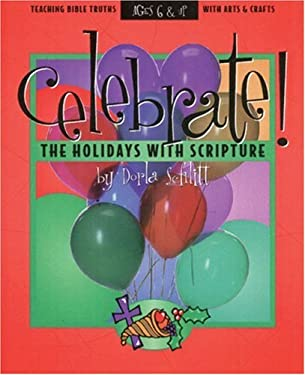Celebrate the Holidays with Scripture: Teaching Bible Truths with Arts and Crafts 9780805402452