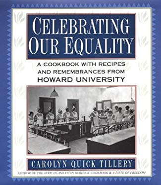 Celebrating Our Equality: A Cookbook with Recipes and Remembrances from Howard University 9780806525082
