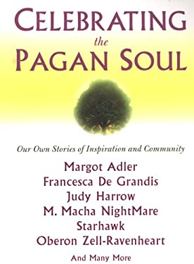 Celebrating the Pagan Soul 9780806526249