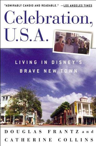 Celebration, U.S.A: Living in Disney's Brave New Town 9780805055610