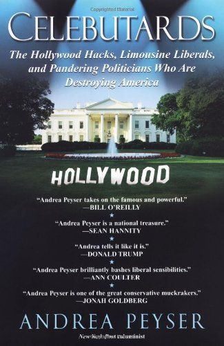 Celebutards: Hollywood Hacks, Limousine Liberals, Pandering Politicians Who Are Destroying America! 9780806531090