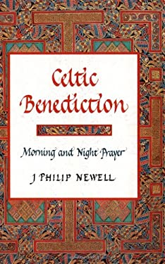 Celtic Benediction: Morning and Night Prayer 9780802839046