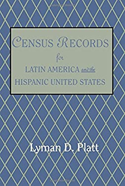 Census Records for Latin America and the Hispanic United States 9780806315553
