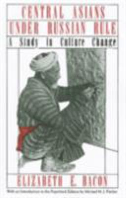 Central Asians Under Russian Rule: A Study in Culture Change
